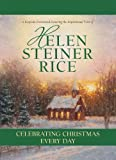 Celebrating Christmas Every Day, Helen Steiner Rice, 1602605793