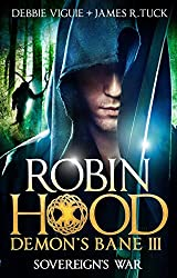Sovereign's War: Robin Hood: Demon Bane 3 (Robin Hood: Demon's Bane Series)
