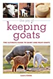 The Joy Of Keeping Goats The Ultimate Guide To Dairy And Meat Goats (The Joy Of) The Joy Of Keeping Goats