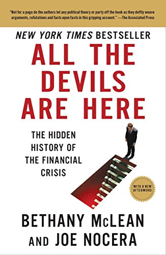 All the Devils Are Here: The Hidden History of the Financial Crisis by McLean, Bethany/ Nocera, Joe