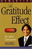 The Gratitude Effect, John Demartini, 0978138023