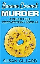 Banana Coconut Murder: A Donut Hole Cozy - Book 21 (a Donut Hole Cozy Mystery)