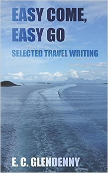 Como Descargar Un Libro Easy Come, Easy Go: Selected Travel Writing PDF PDF Online