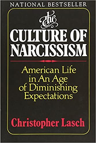 The Culture of Narcissism: American Life in an Age of