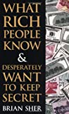 How You Can Strike It Rich in Life and BusinessFinally, the secrets of the truly wealthy are revealed! Now you can uncover what the world's richest people know that you don't—and learn to apply simple, practical, yet innovative methods that w...