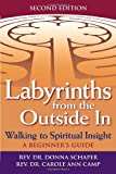 Labyrinths from the Outside in, 2nd Edition, Rev. Donna Schaper and Rev. Carole Ann Camp, 1594734860
