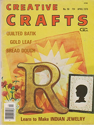 Quilted Batik - Creative Crafts April 1976 Quilted Batik; Gold Leaf; Bread Dough; Learn to Make Indian Jewelry