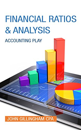 Financial Ratios and Analysis: Including the Accounting Illustrated Glossary (Accounting Play)