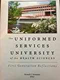 img - for The Uniformed Services University of the Health Science First Generation Reflections book / textbook / text book