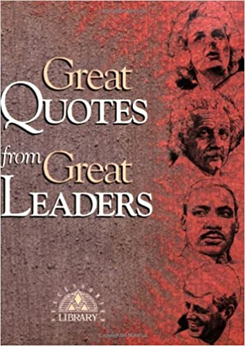Great Quotes From Great Leaders Great Quotes Series Peggy