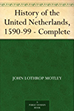 History of the United Netherlands, 1590-99 - Complete (English Edition)