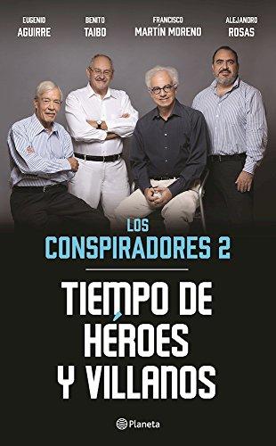 Tiempo de héroes y villanos, Los conspiradores 2 (Los conspiradores/ Conspirators) (Spanish Edition)
