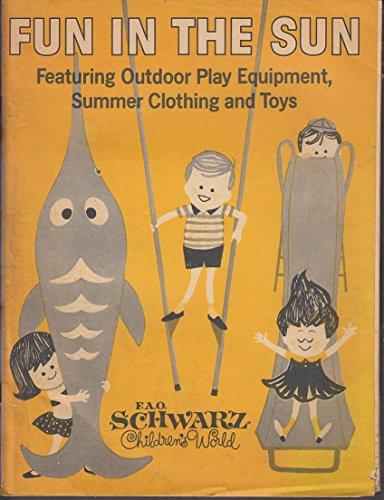 FAO Schwartz Children's World Outdoor Summer Play & Toy Catalog 1960s (Children Catalog)