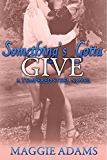 Something's Gotta Give (Tempered Steel Book 3)