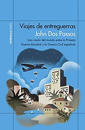Viajes de entreguerras: Una visión del mundo entre la Primera Guerra Mundial y la Guerra Civil española eBook: Dos Passos, John, Vásquez, Juan Gabriel: Amazon.es: Tienda Kindle