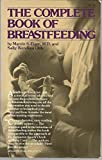 The Complete Book of Breastfeeding, Sally W. Olds and Marvin S. Eiger, 0911104887
