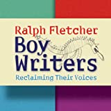 : Boy Writers: Reclaiming Their Voices