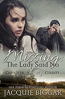 Missing: The Lady Said No: A Murder Mystery-Christian Romance Novel (Candler County) (An Augustus Grant Mystery Book 1) by [Biggar, Jacquie]