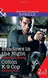 Shadows In The Night: Shadows in the Night (the Finnegan Connection, Book 2) / Colton K-9 Cop (the Coltons of Shadow…