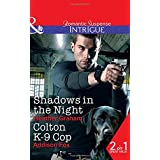 Shadows In The Night: Shadows in the Night (The Finnegan Connection, Book 2) / Colton K-9 Cop (The Coltons of Shadow Creek, B