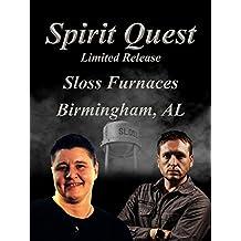 Spirit Quest: Sloss Furnaces, Birmingham, AL