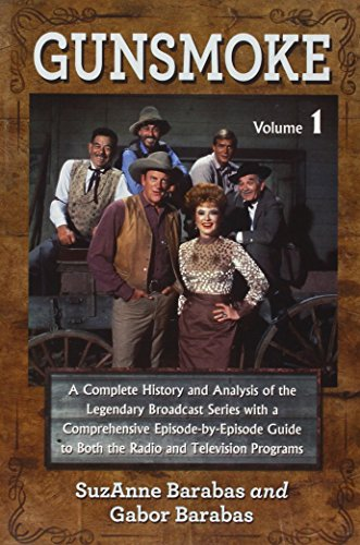 Gunsmoke 2 Volume Set: A Complete History and Analysis of the Legendary Broadcast Series with a Comprehensive Episode-By-Episode Guide to Bot by McFarland