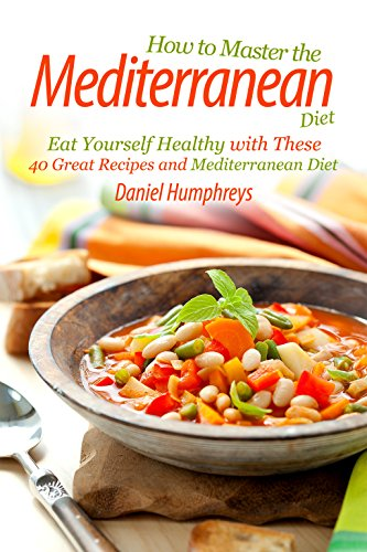 Cheap  How to Master the Mediterranean Diet: Eat Yourself Healthy with These 40..