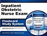Inpatient Obstetric Nurse Exam Flashcard Study System: Inpatient Obstetric Test Practice Questions & Review for the Inpatient Obstetric Nurse Exam (Cards) Flc Crds Edition by Inpatient Obstetric Exam Secrets Test Prep Team (2013) Cards
