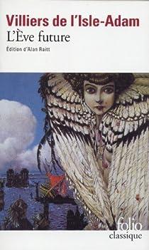L'Ève future par Villiers de l'Isle-Adam