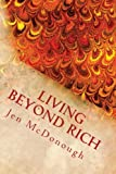 Living Beyond Rich, Jen McDonough, 0984770429