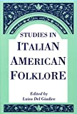 img - for Studies In Italian American Folklore (Publications of the American Folklore Society. New Series) book / textbook / text book