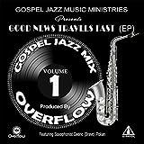 jazz mix - Gospel Jazz Mix: Good News Travels Fast, Vol. 1 (feat. Cedric Bravo Polian)