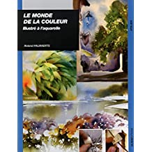 Le monde de la couleur : Illustré à l'aquarelle