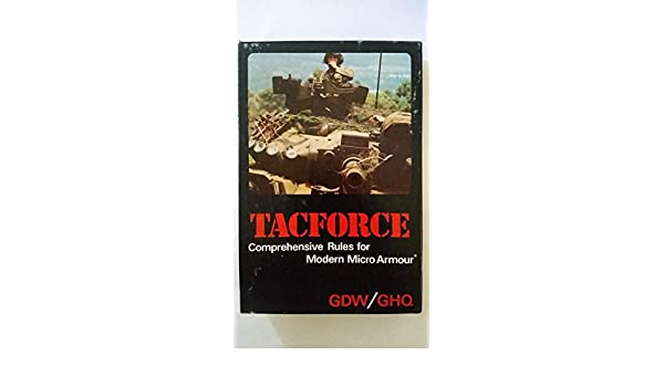 TACFORCE : Comprehensive Rules for Micro Armour: Game Designer's