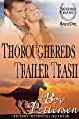 THOROUGHBREDS AND TRAILER TRASH (Second Chance Romance Series Book 1)