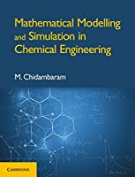 Mathematical Modelling and Simulation in Chemical Engineering Front Cover