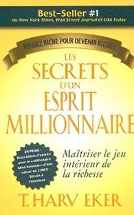 Les secrets d'un esprit millionnaire par  T. Harv Eker