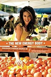The New Energy Body: Discover a hidden source of energy that will amaze you