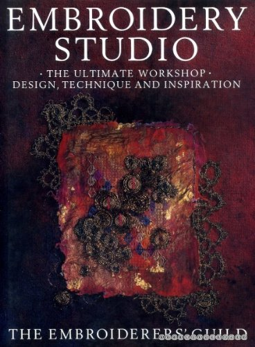 Embroidery Studio: The Ultimate Workshop : Design, Technique, and Inspiration