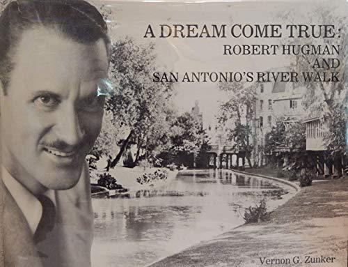 A Dream Come True: Robert Hugman and San Antonio's River Walk