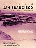 Reclaiming San Francisco: History, Politics, Culture (A City Lights Anthology)