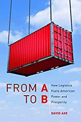 From A to B: How Logistics Fuels American Power and Prosperity