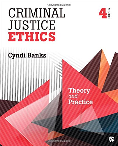 1506326056 – Criminal Justice Ethics: Theory and Practice
