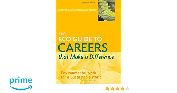 Amazon The ECO Guide To Careers That Make A Difference Environmental Work For Sustainable World Organization