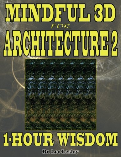 Mindful 3D for Architecture 2: 1-Hour Wisdom Volume 2