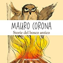 Storie del bosco antico Audiobook by Mauro Corona Narrated by Mauro Corona