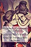 Hécate: La Guardiana de la Magia (Spanish Edition)