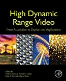 img - for High Dynamic Range Video: From Acquisition, to Display and Applications book / textbook / text book