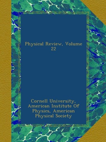 Physical Review, Volume 22 PDF