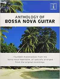 Antology of Bossa Nova Guitar